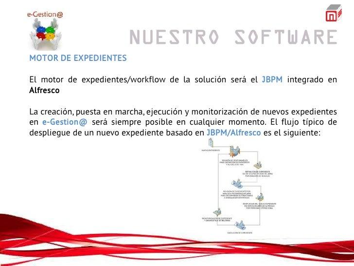 MOTOR DE EXPEDIENTESEl motor de expedientes/workflow de la solución será el JBPM integrado enAlfrescoLa creación, puesta e...