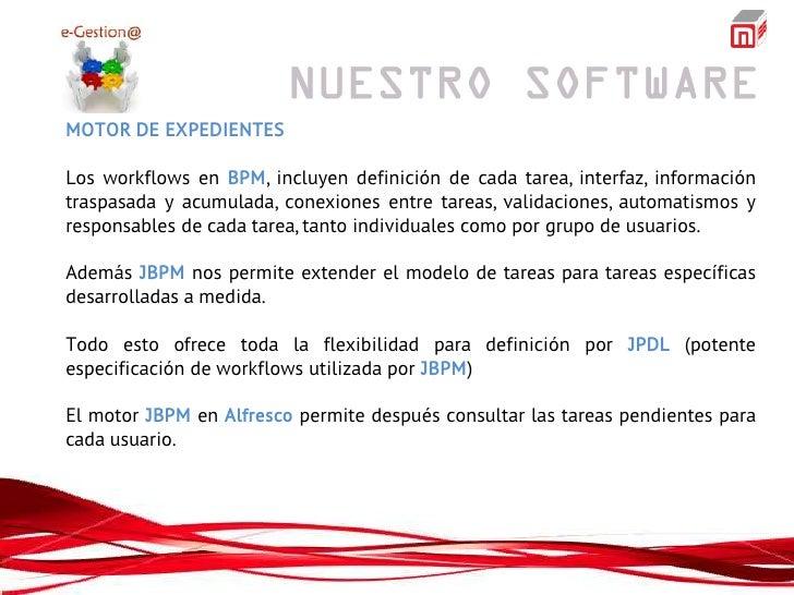 MOTOR DE EXPEDIENTESLos workflows en BPM, incluyen definición de cada tarea, interfaz, informacióntraspasada y acumulada, ...