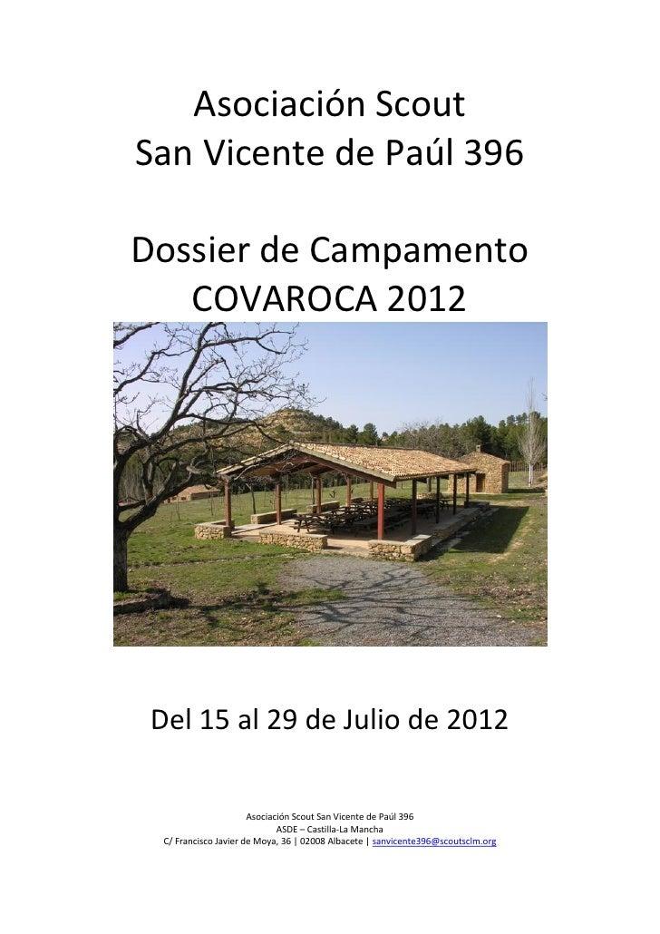 Asociación ScoutSan Vicente de Paúl 396Dossier de Campamento   COVAROCA 2012 Del 15 al 29 de Julio de 2012                ...