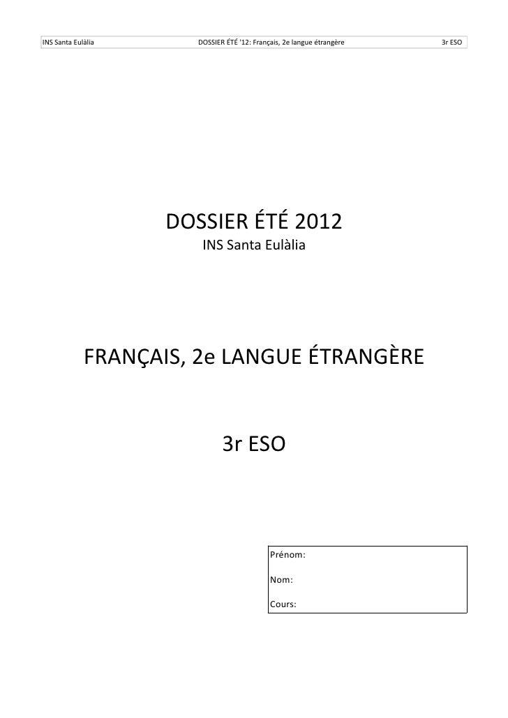 INS Santa Eulàlia     DOSSIER ÉTÉ 12: Français, 2e langue étrangère   3r ESO                    DOSSIER ÉTÉ 2012          ...