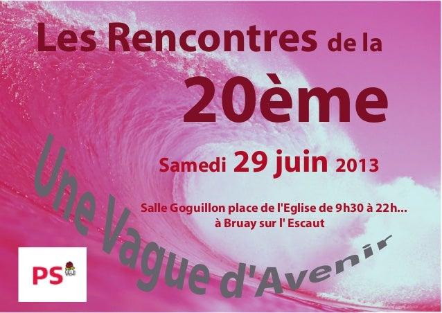 Les Rencontres de laSamedi 29 juin 2013Salle Goguillon place de lEglise de 9h30 à 22h...20èmeà Bruay sur l Escaut