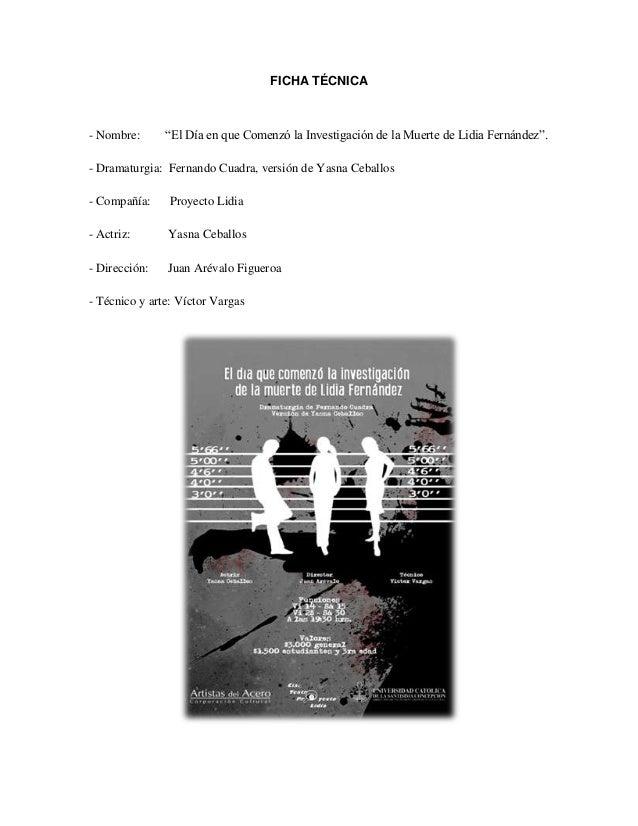 """FICHA TÉCNICA - Nombre: """"El Día en que Comenzó la Investigación de la Muerte de Lidia Fernández"""". - Dramaturgia: Fernando ..."""