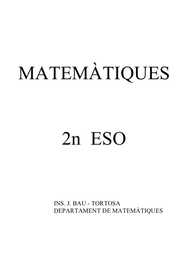 MATEMÀTIQUES    2n ESO  INS. J. BAU - TORTOSA  DEPARTAMENT DE MATEMÀTIQUES