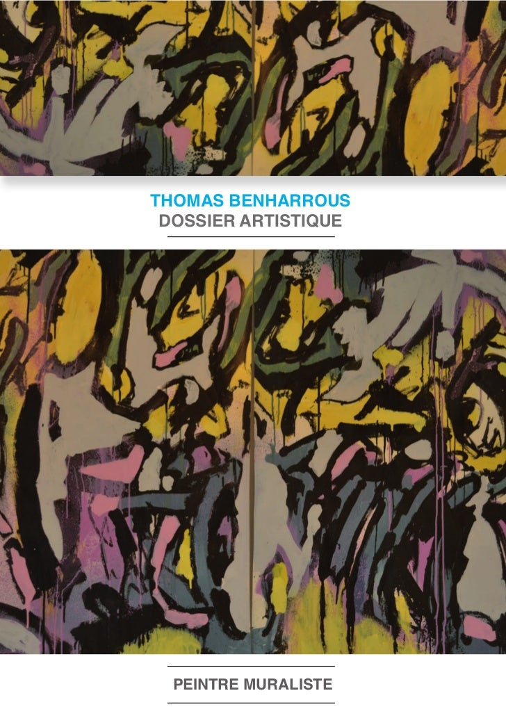 THOMAS BENHARROUS DOSSIER ARTISTIQUE  PEINTRE MURALISTE
