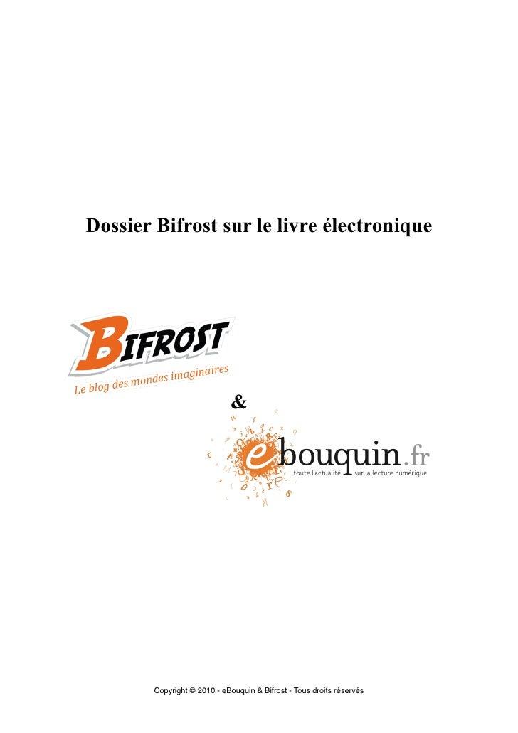 Dossier Bifrost sur le livre électronique                                  &             Copyright © 2010 - eBouquin & Bif...