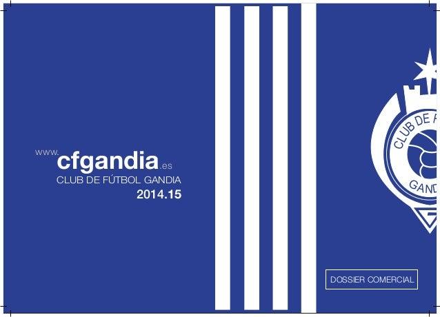 GAND CLU BDEF www. cfgandia.es CLUB DE FÚTBOL GANDIA DOSSIER COMERCIAL 2014.15