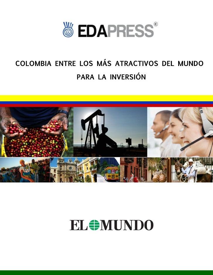COLOMBIA ENTRE LOS MÁS ATRACTIVOS DEL MUNDO                PARA LA INVERSIÓN