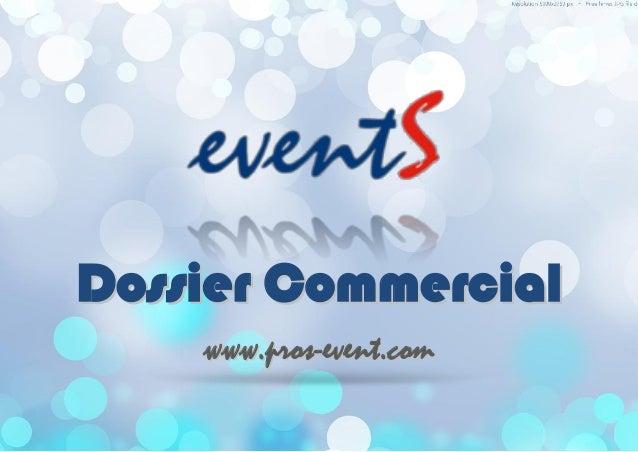 Dossier Commercial    www.pros-event.com
