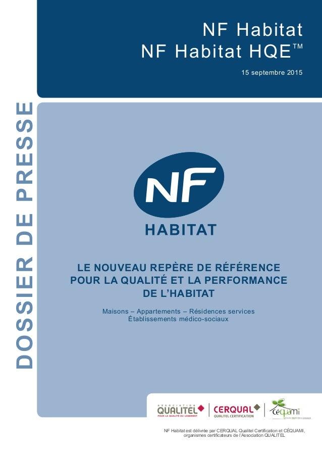 NF Habitat NF Habitat HQETM 15 septembre 2015 DOSSIERDEPRESSE LE NOUVEAU REPÈRE DE RÉFÉRENCE POUR LA QUALITÉ ET LA PERFORM...