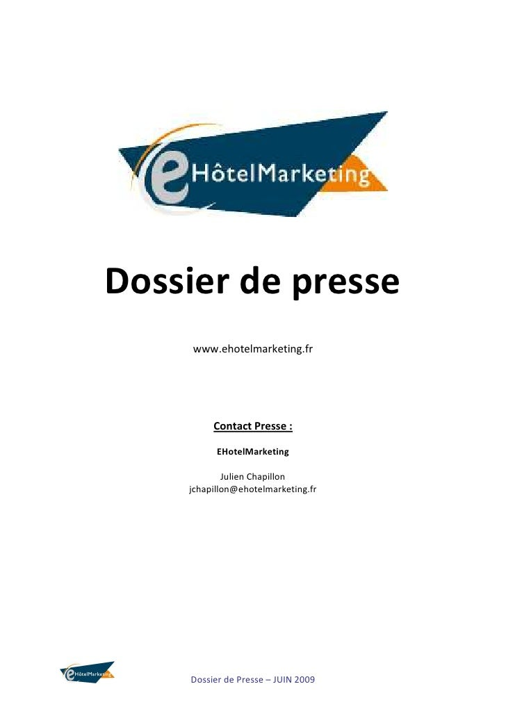 Dossier de presse      www.ehotelmarketing.fr              Contact Presse :            EHotelMarketing              Julien...