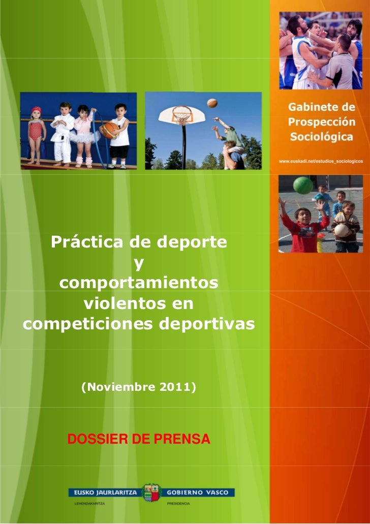 Práctica de deporte           y   comportamientos     violentos encompeticiones deportivas      (Noviembre 2011)    DOSSIE...