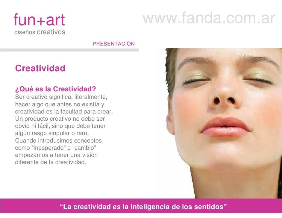 fun+art                                      www.fanda.com.ar diseños creativos                               PRESENTACIÓN...