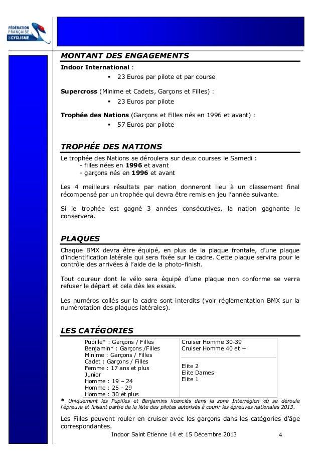 MONTANT DES ENGAGEMENTS Indoor International : 23 Euros par pilote et par course Supercross (Minime et Cadets, Garçons et ...