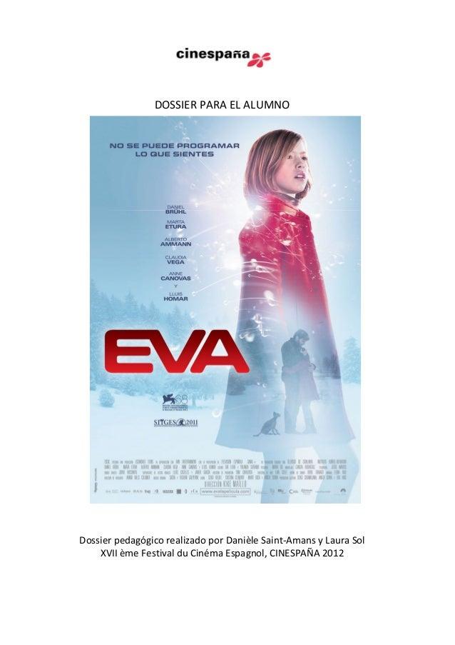 DOSSIER PARA EL ALUMNO Dossier pedagógico realizado por Danièle Saint-Amans y Laura Sol XVII ème Festival du Cinéma Espagn...
