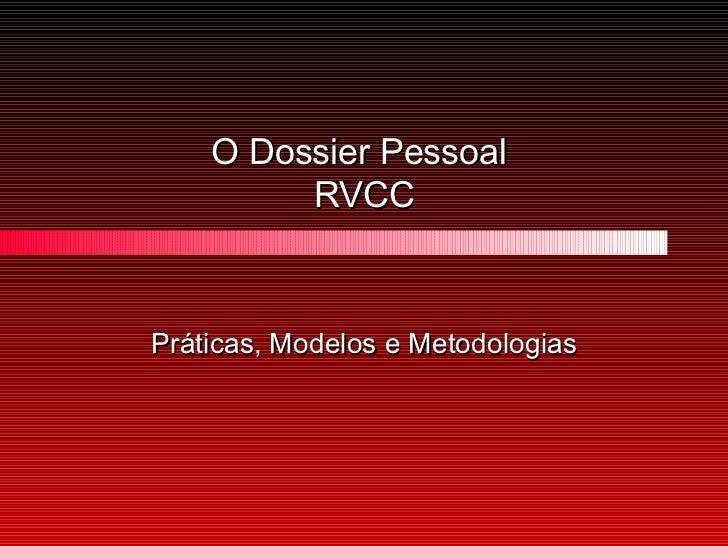 O Dossier Pessoal  RVCC Práticas, Modelos e Metodologias
