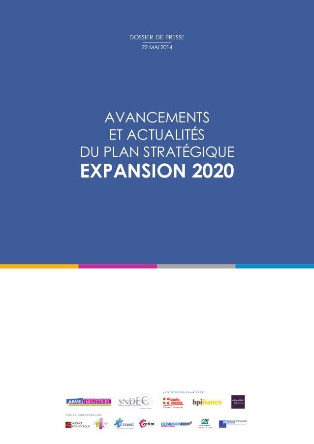 Avancements etactualités duplan stratégique Expansion2020 dossier de presse 22 mai 2014 avec la participation de: avec...