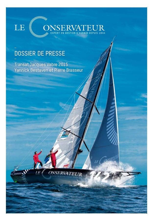 DOSSIER DE PRESSE Transat Jacques Vabre 2015 Yannick Bestaven et Pierre Brasseur