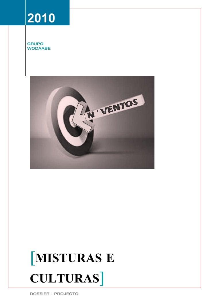 2010 GRUPO WODAABE     [MISTURAS E CULTURAS] DOSSIER - PROJECTO