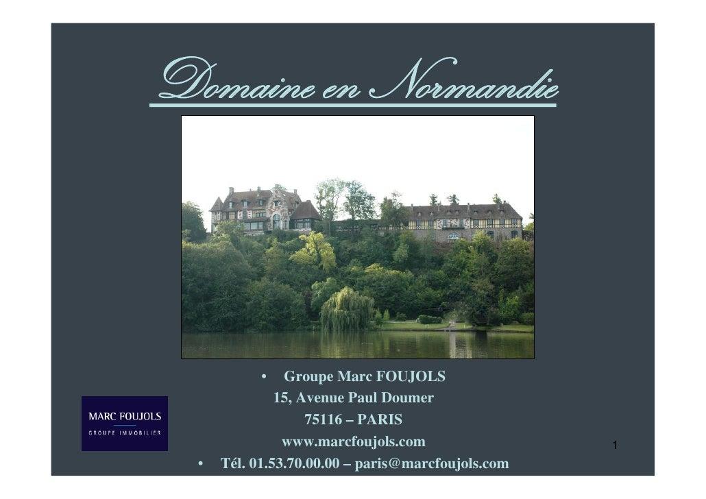 Domaine en Normandie                •   Groupe Marc FOUJOLS                15, Avenue Paul Doumer                     7511...