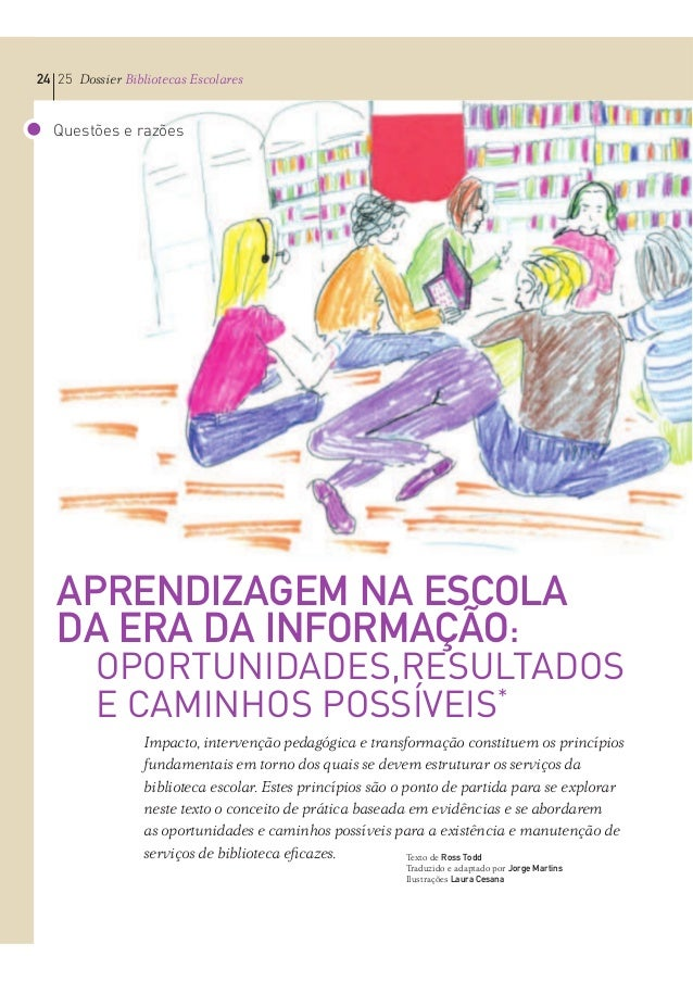 APRENDIZAGEM NA ESCOLA DA ERA DA INFORMAÇÃO: OPORTUNIDADES,RESULTADOS E CAMINHOS POSSÍVEIS* 24 25 Dossier Bibliotecas Esco...