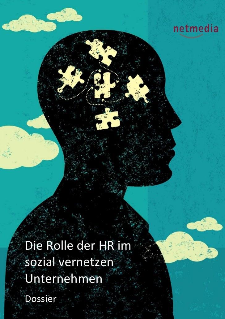 Die Rolle der HR imsozial vernetzenUnternehmenDossiernetmedianer GmbHNeugrabenweg 5-7                    fon +49(0) 6 81/3...