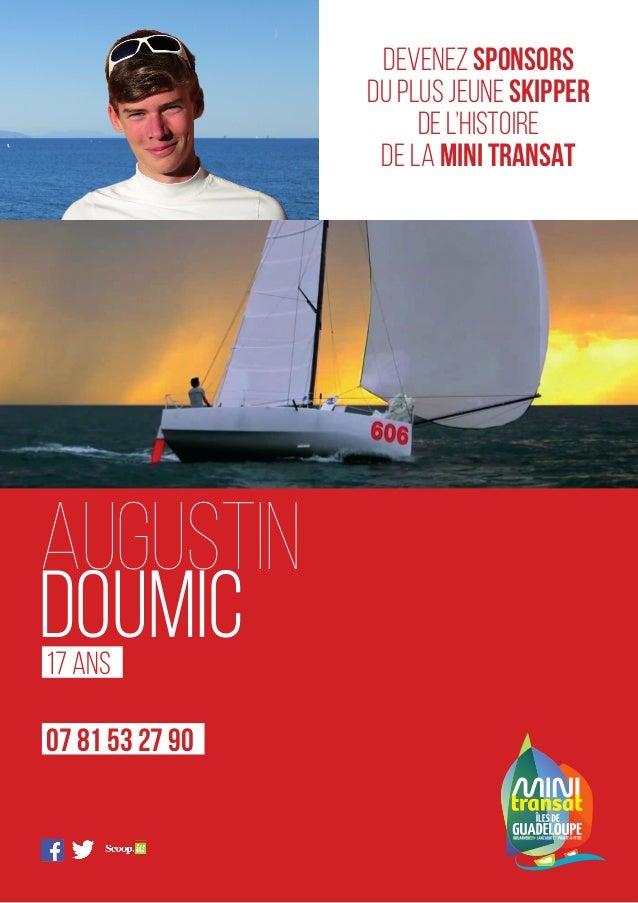 Augustin Doumic DEVENEZ SPONSORS DU PLUS JEUNE SKIPPER DE L'HISTOIRE DE LA MINI TRANSAT Pierre Delion/ Architecture navale...