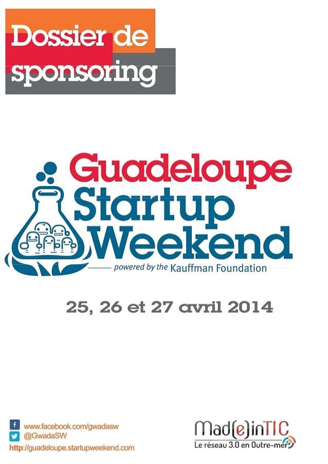 Dossier de sponsoring 1er Guadeloupe Startup Weekend