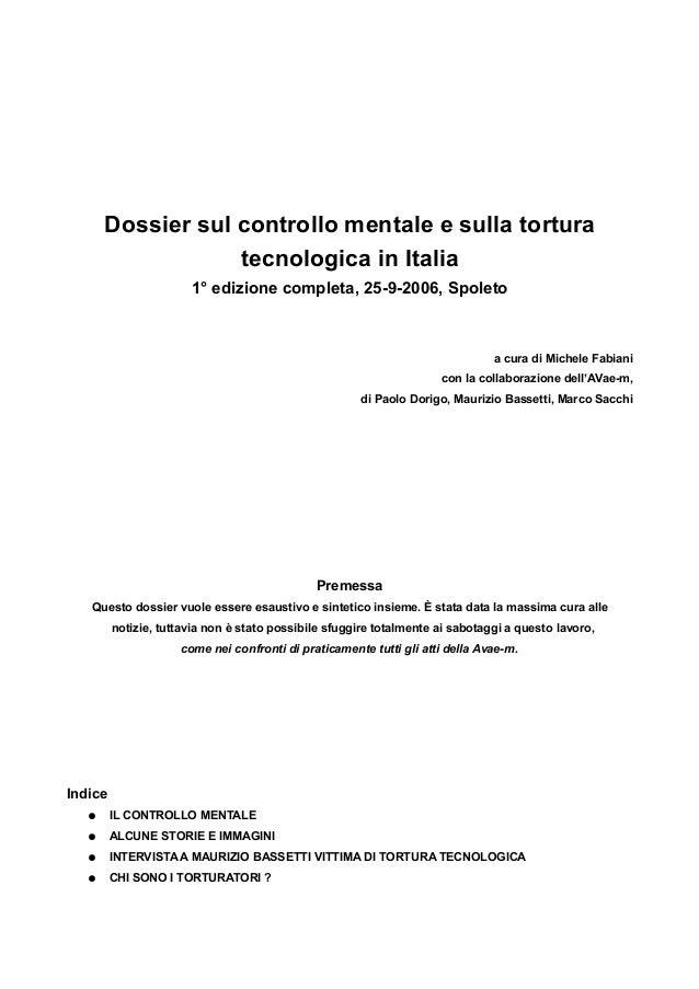 Dossier sul controllo mentale e sulla tortura tecnologica in Italia 1° edizione completa, 25-9-2006, Spoleto a cura di Mic...