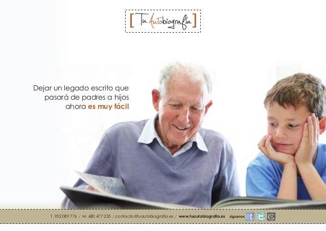 Dejar un legado escrito que pasará de padres a hijos ahora es muy fácil  T. 952 089 776 / M. 680 477 235 / contacto@tuauto...