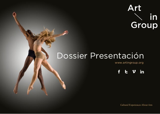 Dossier Presentación www.artingroup.org Cultural Experiences About Arts