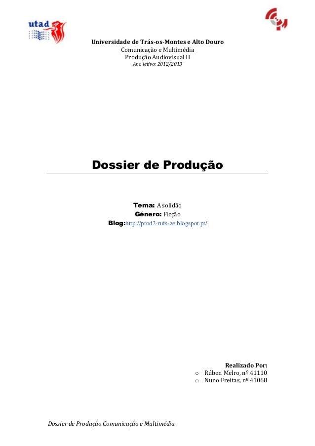 Universidade de Trás-os-Montes e Alto Douro                        Comunicação e Multimédia                          Produ...