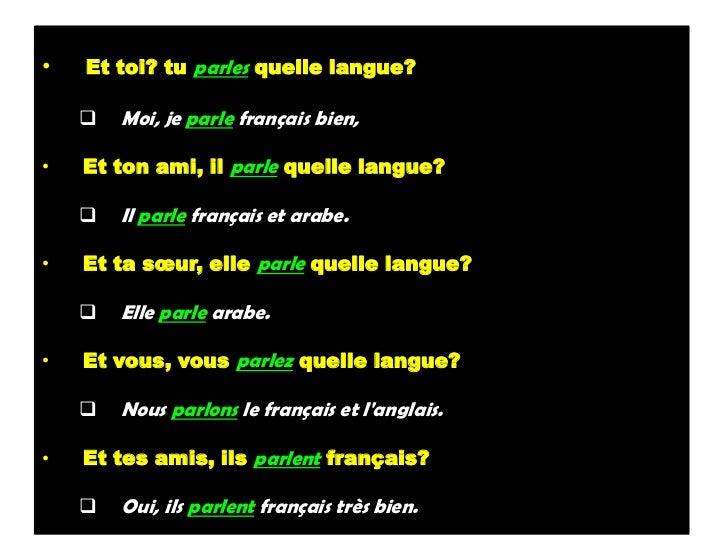 •   Et toi? tu parles quelle langue?       Moi, je parle français bien,•   Et ton ami, il parle quelle langue?       Il ...