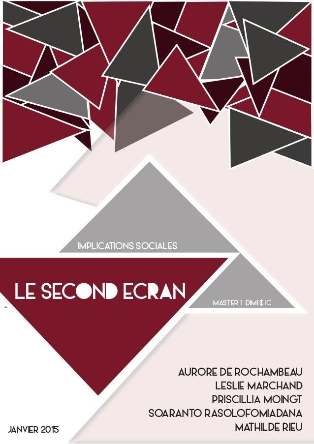 LE SECOND ECRAN IMPLICATIONS SOCIALES AURORE DE ROCHAMBEAU LESLIE MARCHAND PRISCILLIA MOINGT SOARANTO RASOLOFOMIADANA MATH...