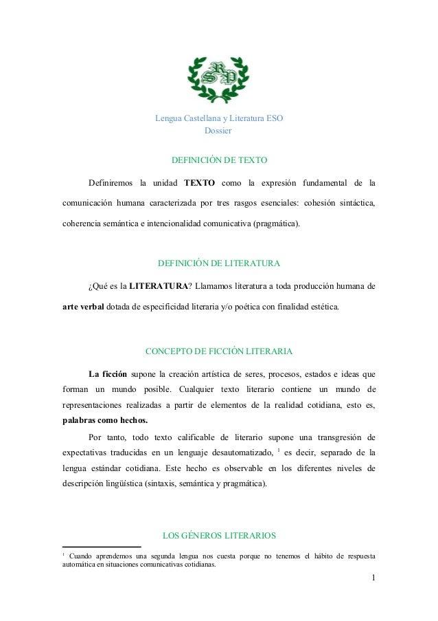 Lengua Castellana y Literatura ESO  Dossier  DEFINICIÓN DE TEXTO  Definiremos la unidad TEXTO como la expresión fundamenta...