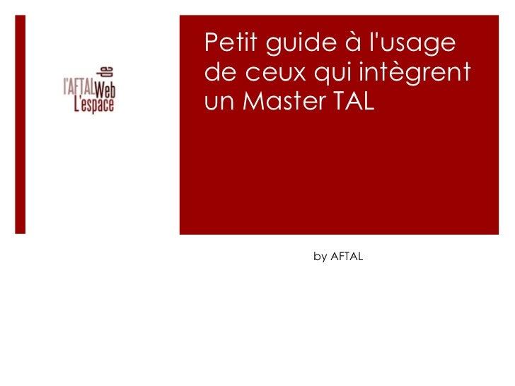 Petit guide à l'usage de ceux qui intègrent un Master TAL by AFTAL