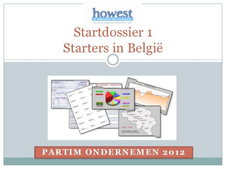 Startdossier 1   Starters in BelgiëPARTIM ONDERNEMEN 2012