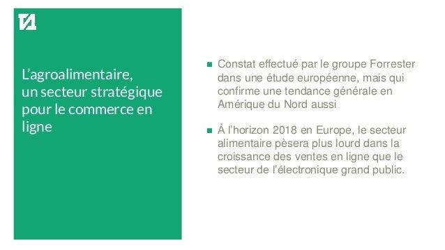 L'agroalimentaire, un secteur stratégique pour le commerce en ligne  Constat effectué par le groupe Forrester dans une ét...