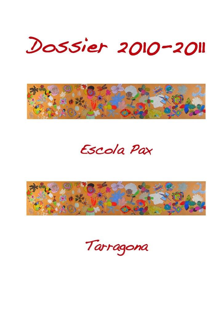 Dossier 2010-2011         Escola Pax          Tarragona