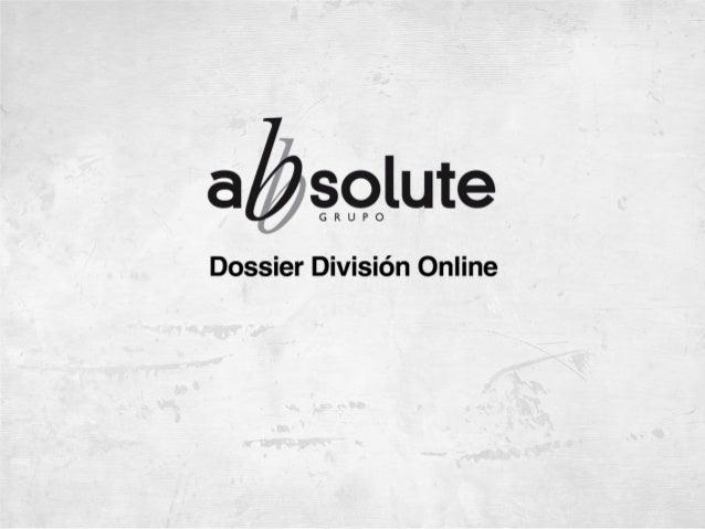 División   Grupo Abbsolute cuenta con una división online propia,           especializada en ofrecer soluciones efectivas,...