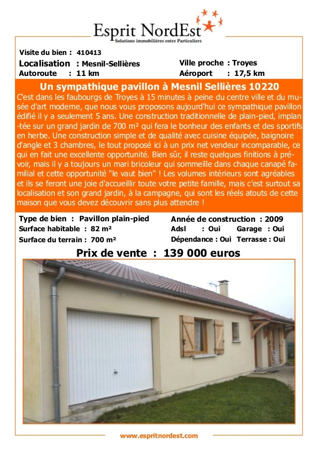 Sur les hauteurs Visite du bien : 410413 Autoroute : 11 km Localisation : Mesnil-Sellières Ville proche : Troyes Aéroport ...