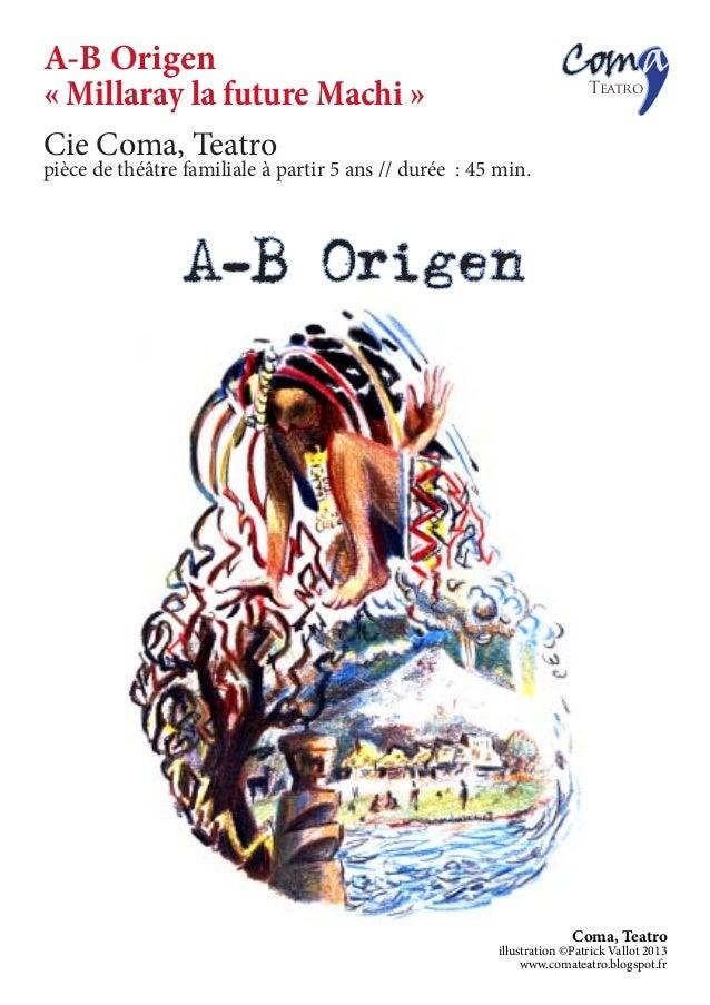 A-B Origen« Millaray la future Machi »Cie Coma, Teatropièce de théâtre familiale à partir 5 ans // durée : 45 min.        ...