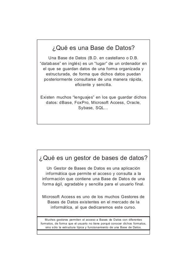 """¿Qué es una Base de Datos?     Una Base de Datos (B.D. en castellano o D.B.""""database"""" en inglés) es un """"lugar"""" de un orden..."""