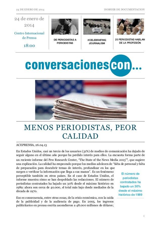 24 DE ENERO DE 2014 DOSSIER DE DOCUMENTACION MENOS PERIODISTAS, PEOR CALIDAD ACEPRENSA, 26.04.13 En Estados Unidos, casi u...