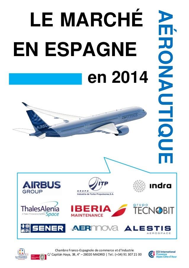Chambre Franco-Espagnole de commerce et d'Industrie C/ Capitán Haya, 38, 4° – 28020 MADRID | Tel.: (+34) 91 307 21 00 LE M...