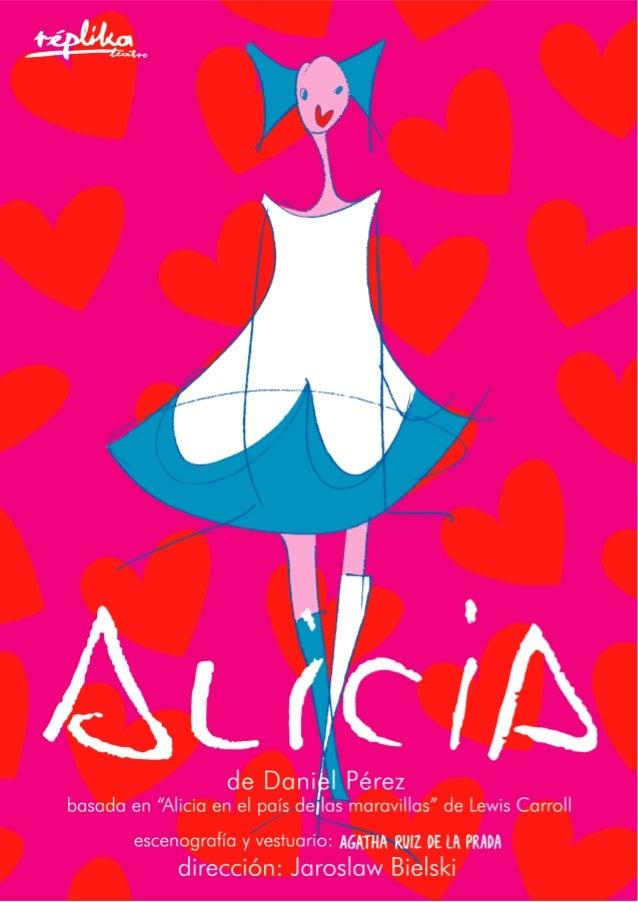 Alicia, nuestra Alicia, también se va a sumergir en un país que todavía conserva alguno de los personajes que imaginó el a...
