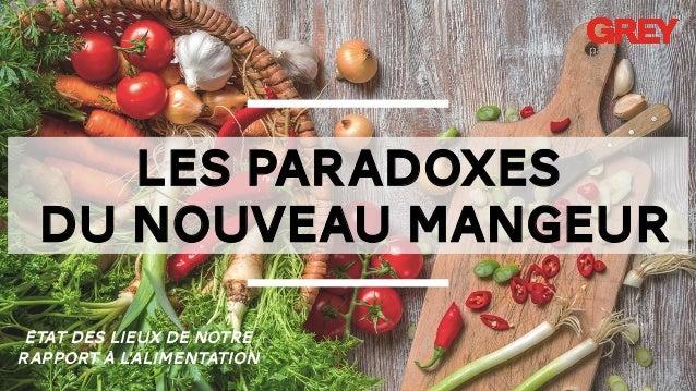 LES PARADOXES DU NOUVEAU MANGEUR État des lieux de notre rapport à l'alimentation