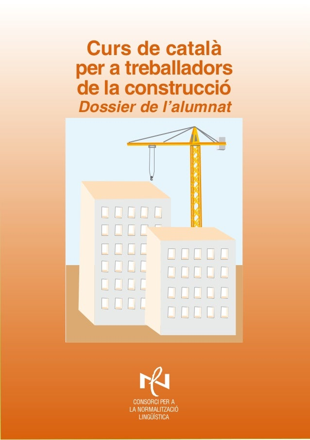 Curs de català per a treballadors de la construcció Dossier de l'alumnat