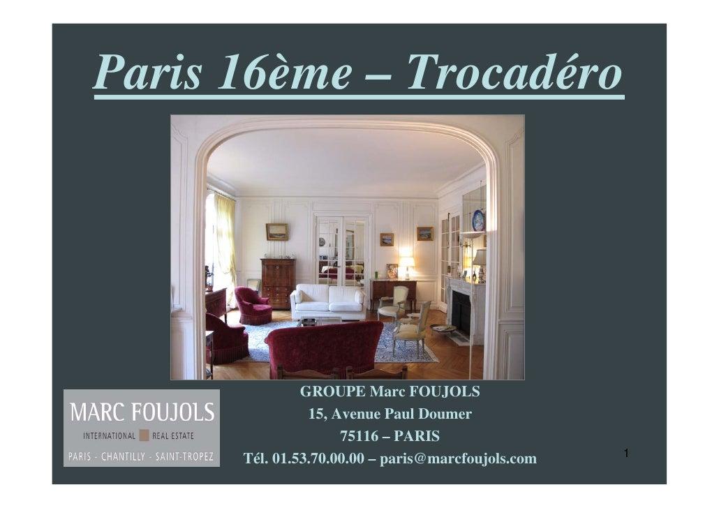 Paris 16ème – Trocadéro                    GROUPE Marc FOUJOLS                 15, Avenue Paul Doumer                     ...