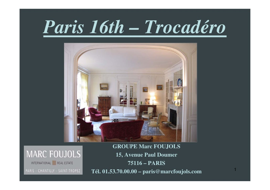 Paris 16th – Trocadéro                   GROUPE Marc FOUJOLS                15, Avenue Paul Doumer                     751...