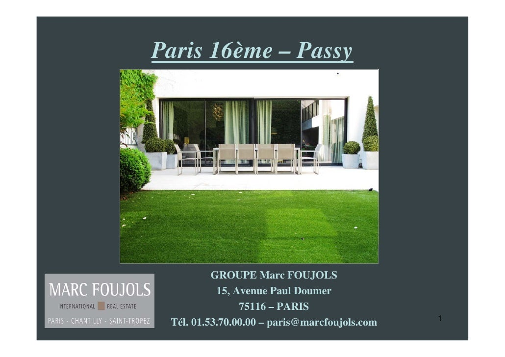 Paris 16ème – Passy               GROUPE Marc FOUJOLS            15, Avenue Paul Doumer                 75116 – PARIS  Tél...